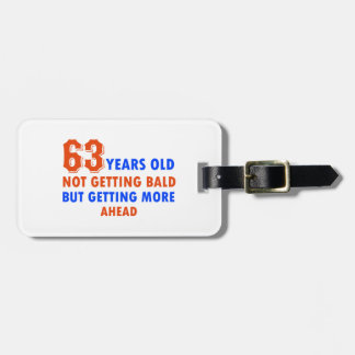 funny 63 years old not bald bag tag
