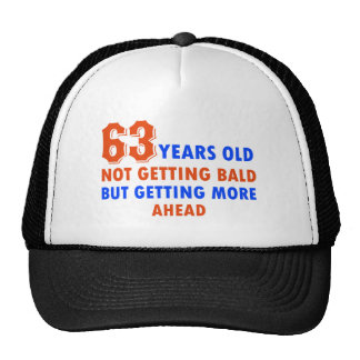 funny 63 years old not bald trucker hat