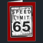 """Funny 65th Birthday Speed Limit Card<br><div class=""""desc"""">It&#39;s not the age,  it&#39;s the mileage! A fun graphic for a wishing some old dude a happy 65th birthday. With a slightly tattered and worn look,  it&#39;s just like the birthday guy!</div>"""
