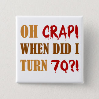 Funny 70th Birthday Gag Gift Button