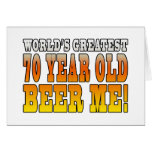 Funny 70th Birthdays : Worlds Greatest 70 Year Old Greeting Cards