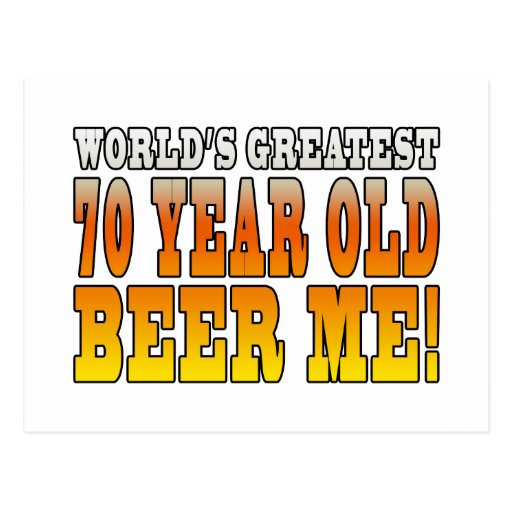 Funny 70th Birthdays : Worlds Greatest 70 Year Old Postcards