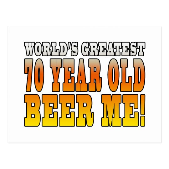 Funny 70th Birthdays : Worlds Greatest 70 Year Old Postcard