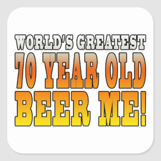 Funny 70th Birthdays : Worlds Greatest 70 Year Old Square Sticker