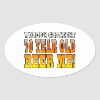 Funny 70th Birthdays : Worlds Greatest 70 Year Old Oval Stickers