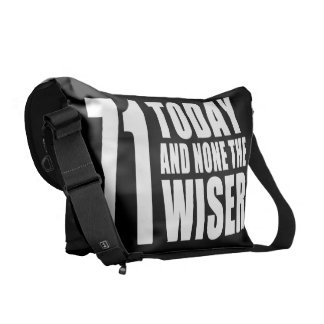 Funny 71th Birthdays : 71 Today and None the Wiser Courier Bag