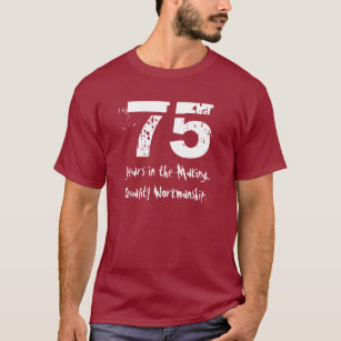 Funny 75th Birthday Quality Workmanship T Shirt