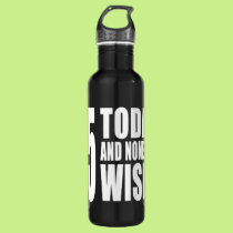 Funny 75th Birthdays : 75 Today and None the Wiser Water Bottle