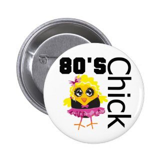 Funny 80s Chick Pinback Button
