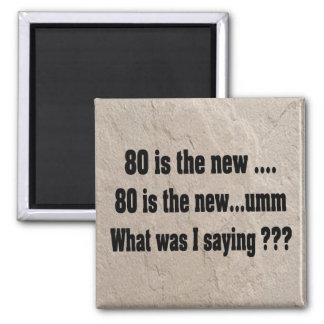 Funny 80th birthday magnet - 80 is the new ....