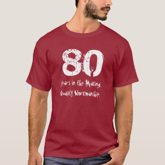 Funny 80th Birthday Quality Workmanship T-Shirt