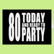 Funny 80th Birthdays : 80 Today and Ready to Party Card