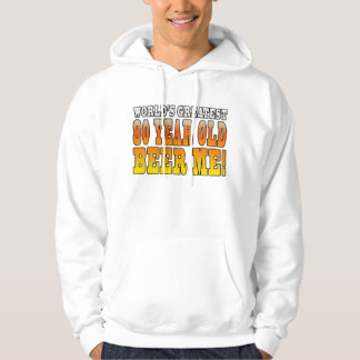 Funny 80th Birthdays : Worlds Greatest 80 Year Old Hoodie
