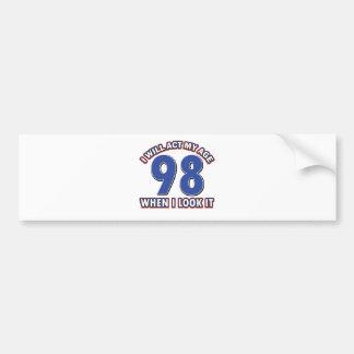 Funny 98 year old designs bumper sticker
