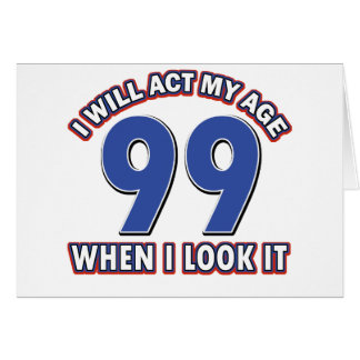 Funny 99 year old designs card