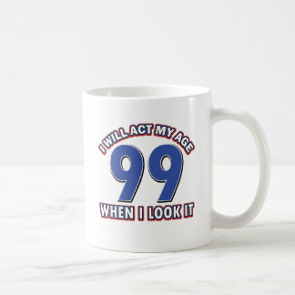 Funny 99 year old designs classic white coffee mug