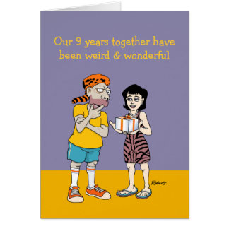 Funny 9th Anniversary Card: Weird and Wonderful Card