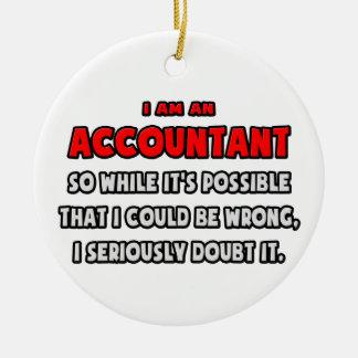 Funny Accountant .. Doubt It Ceramic Ornament