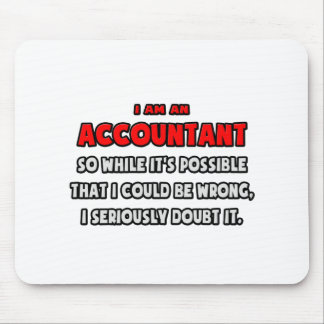 Funny Accountant .. Doubt It Mouse Pad