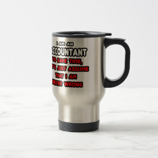 Funny Accountant T-Shirts and Gifts 15 Oz Stainless Steel Travel Mug