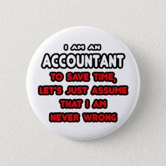 Funny Accountant T-Shirts and Gifts Pinback Button