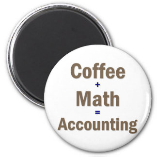 Funny Accounting Saying 2 Inch Round Magnet