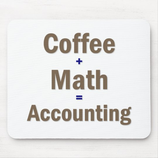 Funny Accounting Saying Mouse Pad