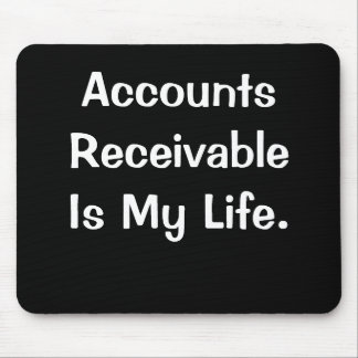 Funny Accounts Receivable Quote AR Words Mouse Pad