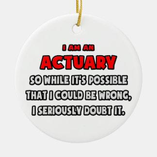 Funny Actuary .. Doubt It Ceramic Ornament