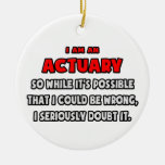 Funny Actuary .. Doubt It Ornaments