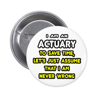 Funny Actuary T-Shirts and Gifts Pinback Button