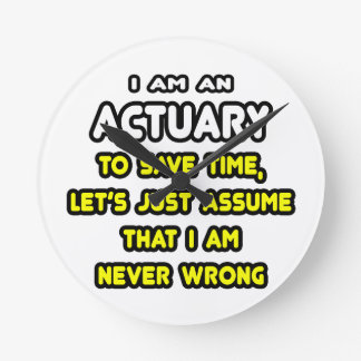 Funny Actuary T-Shirts and Gifts Round Clock