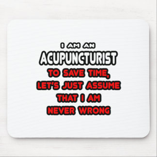 Funny Acupuncturist T-Shirts and Gifts Mousepads