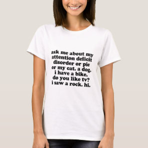 Funny ADD ADHD Quote T-Shirt