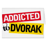 Funny Addicted To Dvorak Music Gift Greeting Cards