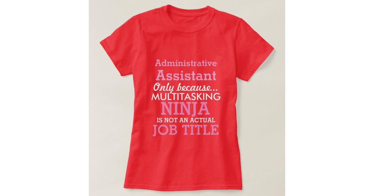 Funny Administrative Assistant T Shirt Zazzle Com