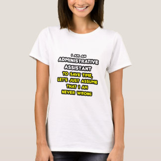 Funny Administrative Assistant T-Shirts