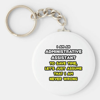 Funny Administrative Assistant T-Shirts Basic Round Button Keychain