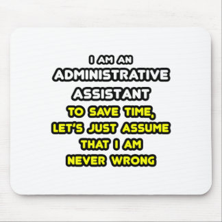 Funny Administrative Assistant T-Shirts Mouse Pad