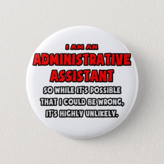 Funny Administrative Asst .. Highly Unlikely Button