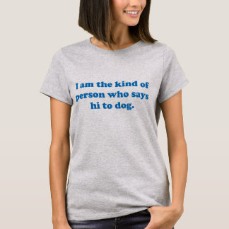 Funny adult sarcasm humor & jokes about dog T-Shirt