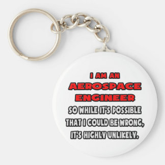 Funny Aerospace Engineer .. Highly Unlikely Basic Round Button Keychain