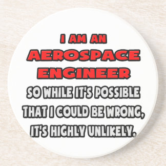 Funny Aerospace Engineer .. Highly Unlikely Drink Coaster
