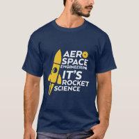 Funny Aerospace Engineer T-shirt Rocket Science