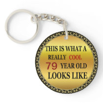 Funny age Really cool 79 year old looks Keychain