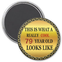 Funny age Really cool 79 year old looks Magnet