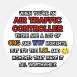 Funny Air Traffic Controller ... OMG WTF LOL Round Sticker
