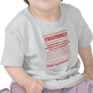 Funny alcohol and pregnancy warning tee shirts