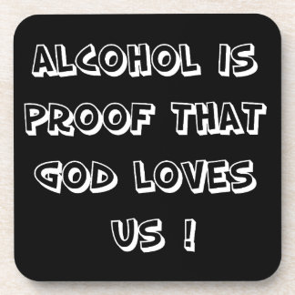 Funny - Alcohol is proof Drink Coaster