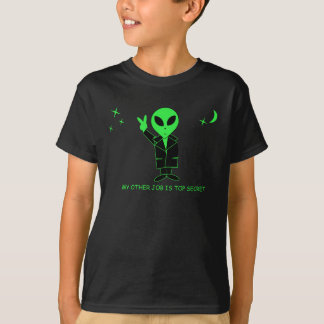 "FUNNY ALIEN T-SHIRT: ""MY OTHER JOB IS TOP SECRET"""